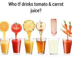 Carrot Juice... ewww